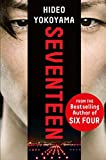 Seventeen: the new novel from the bestselling Japanese sensation (English Edition)