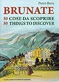 Brunate 50 cose da scoprire – 50 things to discover: Libro bilingue italiano – inglese...