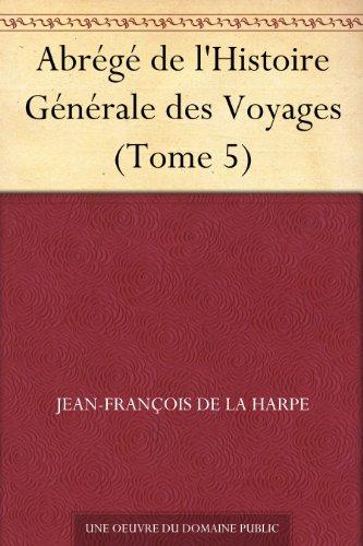 Couverture du livre Abrégé de l'Histoire Générale des Voyages (Tome 5)