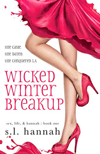 Wicked Winter Breakup by Hannah, S.L.