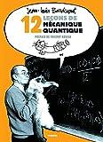 12 Leçons de mécanique quantique