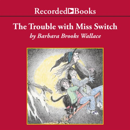 The Trouble with Miss Switch audiobook cover art