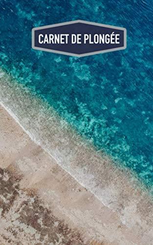 Carnet de plongée: Cahier pour plongeurs: espace pour 100 plongées (motif: mer) Dive logbook
