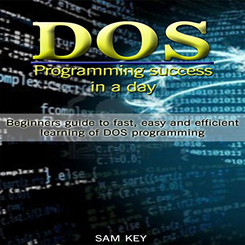 DOS: Programming Success in a Day audiobook cover art