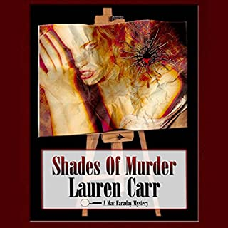 Shades of Murder     A Mac Faraday Mystery              By:                                                                                                                                 Lauren Carr                               Narrated by:                                                                                                                                 Mike Alger                      Length: 5 hrs and 25 mins     31 ratings     Overall 4.5