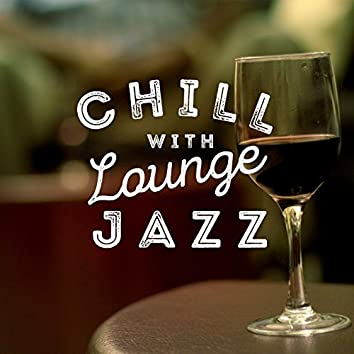 Chill with Lounge Jazz