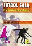 Fútbol sala De la iniciación al alto rendimiento (Deportes)