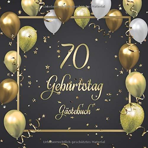 70. Geburtstag Gästebuch: Mit 100 Seiten zum Eintragen von Glückwünschen, Fotos, Anekdoten und...