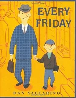 Every Friday [Hardcover] [BYR] (Author) Dan Yaccarino