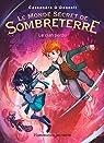 Le monde secret de Sombreterre, tome 1 : Le clan perdu par O'Donnell