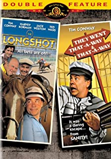 The Longshot/They Went That-A-Way & That-A-Way