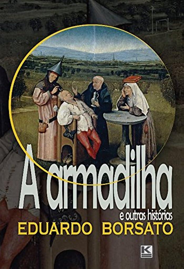 原始的な地区反逆A armadilha e outras histórias (Portuguese Edition)