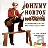North to Alaska and Other Great Hits: The Early Album Collection von Johnny Horton