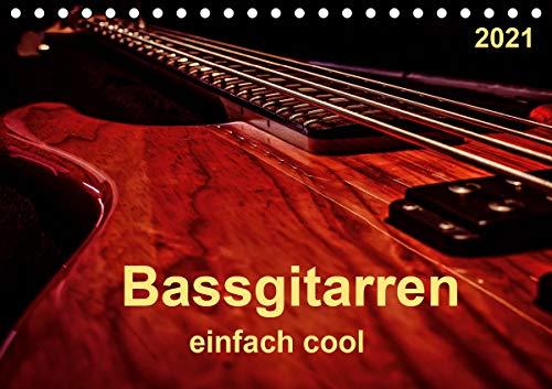 Bassgitarren - einfach cool (Tischkalender 2021 DIN A5 quer)