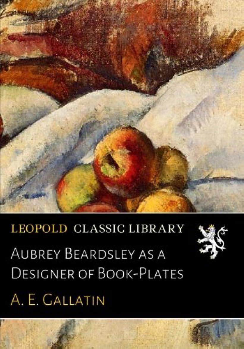写真を描くファン説教Aubrey Beardsley as a Designer of Book-Plates