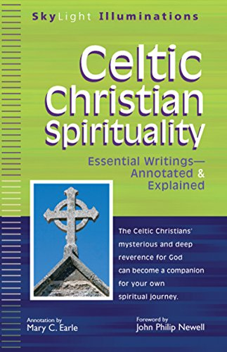 Celtic Christian Spirituality: Essential Writings Annotated & Explained (SkyLight Illuminations)