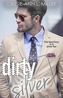 Dirty Silver (The Dirty Suburbs Book 7) by [Cassie-Ann L. Miller]