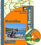 Korsika Motorrad Touren (inkl. GPS - Daten - CD ): Reiseführer für eine Motorradtour durch Korsika...