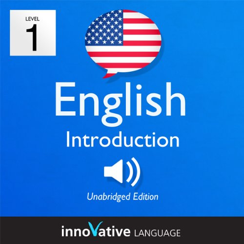 Learn English - Level 1: Introduction to English, Volume 1: Lessons 1-25                   By:                                                                                                                                 Innovative Language Learning                               Narrated by:                                                                                                                                 EnglishClass101.com                      Length: 2 hrs and 54 mins     7 ratings     Overall 3.6