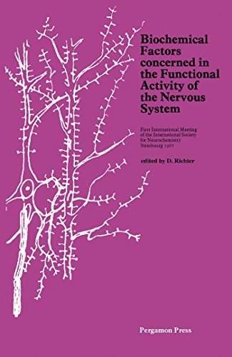 Biochemical Factors Concerned in the Functional Activity of the Nervous System: First International Meeting of the International Society for Neurochemistry, Strasbourg, 1967 (English Edition)