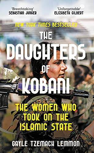 The Daughters of Kobani,  by  Gayle Tzemach Lemmon