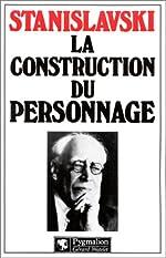 La Construction du personnage de Constantin Stanislavski