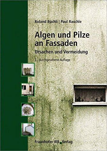 Algen und Pilze an Fassaden: Ursachen und Vermeidung.