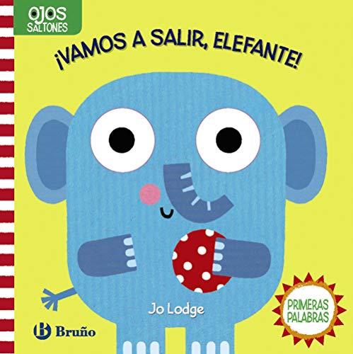 Ojos saltones. ¡Vamos a salir, Elefante! (Castellano - A PARTIR DE 0 AÑOS - PROYECTO DE 0 A 3 AÑOS - Libros manipulativos)