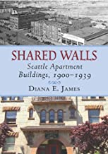 Shared Walls: Seattle Apartment Buildings, 1900-1939