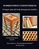 Marqueterie Geometrique: frisages, jeux de fond, placages de meubles
