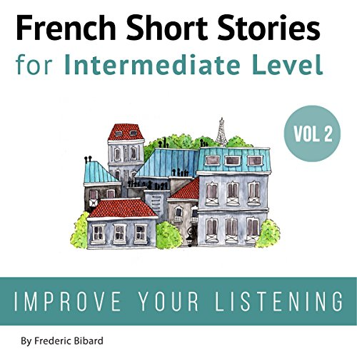 French: Short Stories for Intermediate Level + AUDIO Vol 2 audiobook cover art