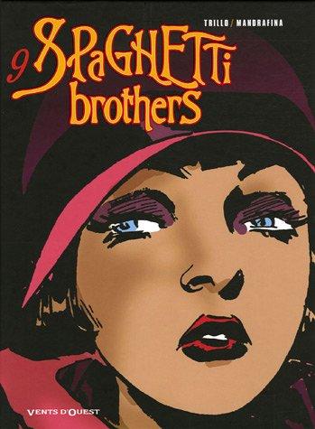 Spaghetti Brothers - Tome 09
