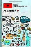 Albanien Mein Reisetagebuch: Kinder Reise Aktivitätsbuch zum Ausfüllen, Eintragen, Malen, Einkleben A5 - Ferien unterwegs Tagebuch zum Selberschreiben - Urlaubstagebuch Journal für Mädchen, Jungen