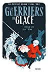 Les Aventures d'Alduin et Léna, tome 1 : Les guerriers de glace par Faye