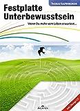 Festplatte Unterbewusstsein, wenn du mehr vom Leben erwartest... - Thomas Kautenburger