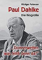 """Paul Dahlke - Die Biografie: """"Donnerwetter, was fehlt denn da?"""""""