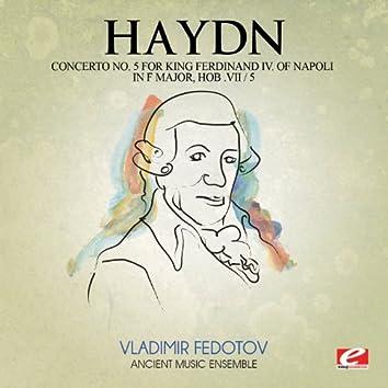 "Haydn: Concerto No. 5 for King Ferdinand IV Of Napoli in F Major, Hob. VII / 5 ""Lyren Concerto No. 5"" (Digitally Remastered)"