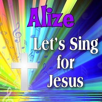 Alize, Let's Sing For Jesus