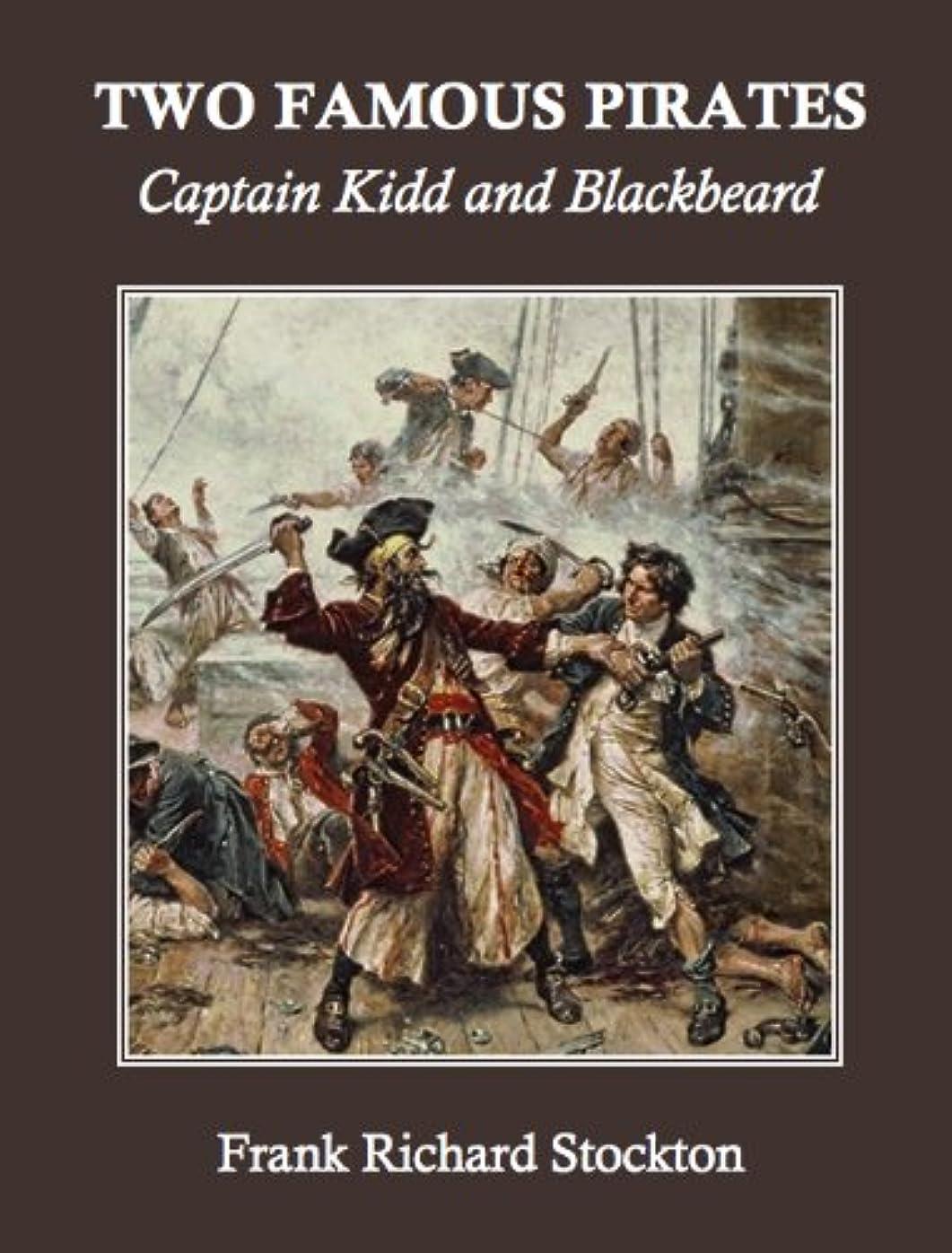 銅私達買い物に行くTwo Famous Pirates: Captain Kidd and Blackbeard (Annotated) (English Edition)