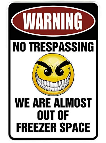 Warning No Trespassing We are Almost Out of Freezer Space – Funny Metal Decor Gift Sign
