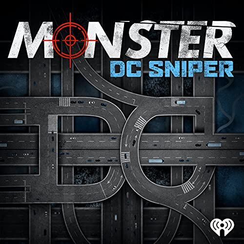 Monster: DC Sniper Podcast By iHeartRadio and Tenderfoot TV cover art