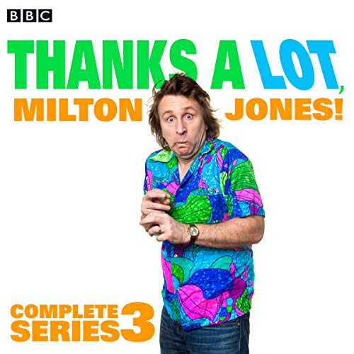 Couverture de Thanks a Lot, Milton Jones!: Complete Series 3