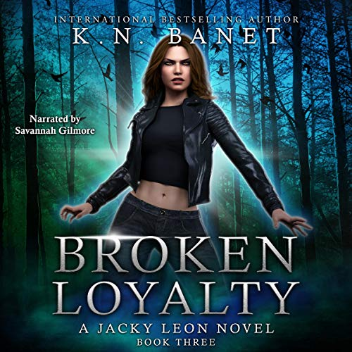 Broken Loyalty: Jacky Leon, Book 3