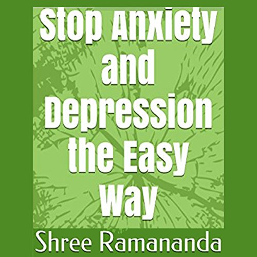Stop Anxiety and Depression the Easy Way audiobook cover art