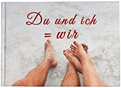 Du und ich = wir: Eine besondere Liebeserklärung zum Ausfüllen und Verschenken