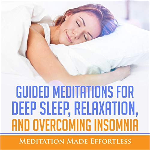 Guided Meditations for Deep Sleep, Relaxation, and Overcoming Insomnia cover art