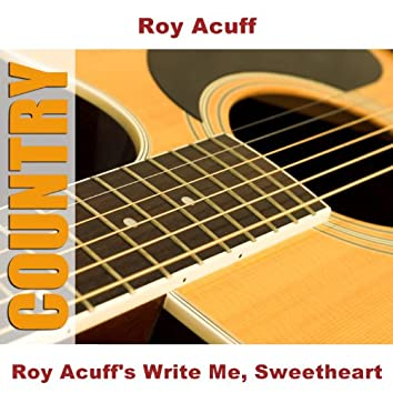 Roy Acuff's Write Me, Sweetheart