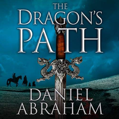 The Dragon's Path Audiobook By Daniel Abraham cover art