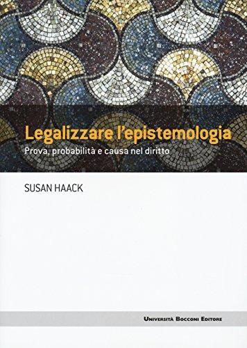 Legalizzare l'epistemologia. Prova, probabilità e causa nel diritto
