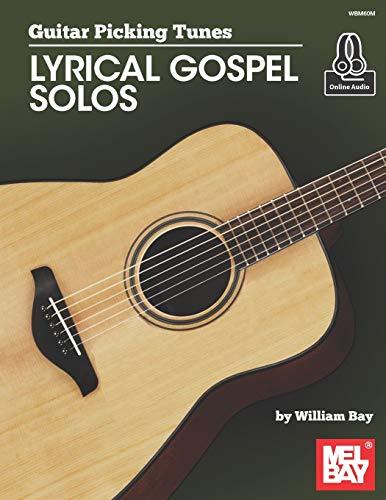 Guitar Picking Tunes - Lyrical Gospel Solos